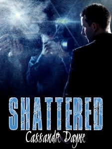 Shattered by Cassandre Dayne Book Cover