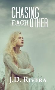 Book Cover Chasing Each Other by J.D. Rivera