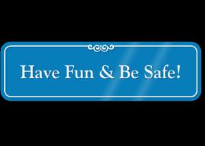 have-fun-be-safe-sign-se-5891_showcase-blurev